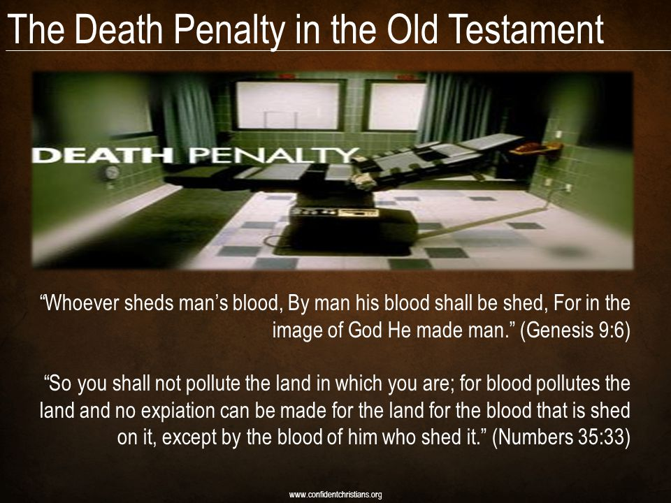 The Death Penalty in the Old Testament www.confidentchristians.org 1.Murder (Ex.