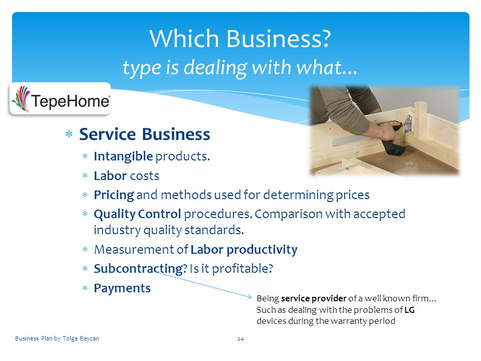  Service Business  Intangible products.