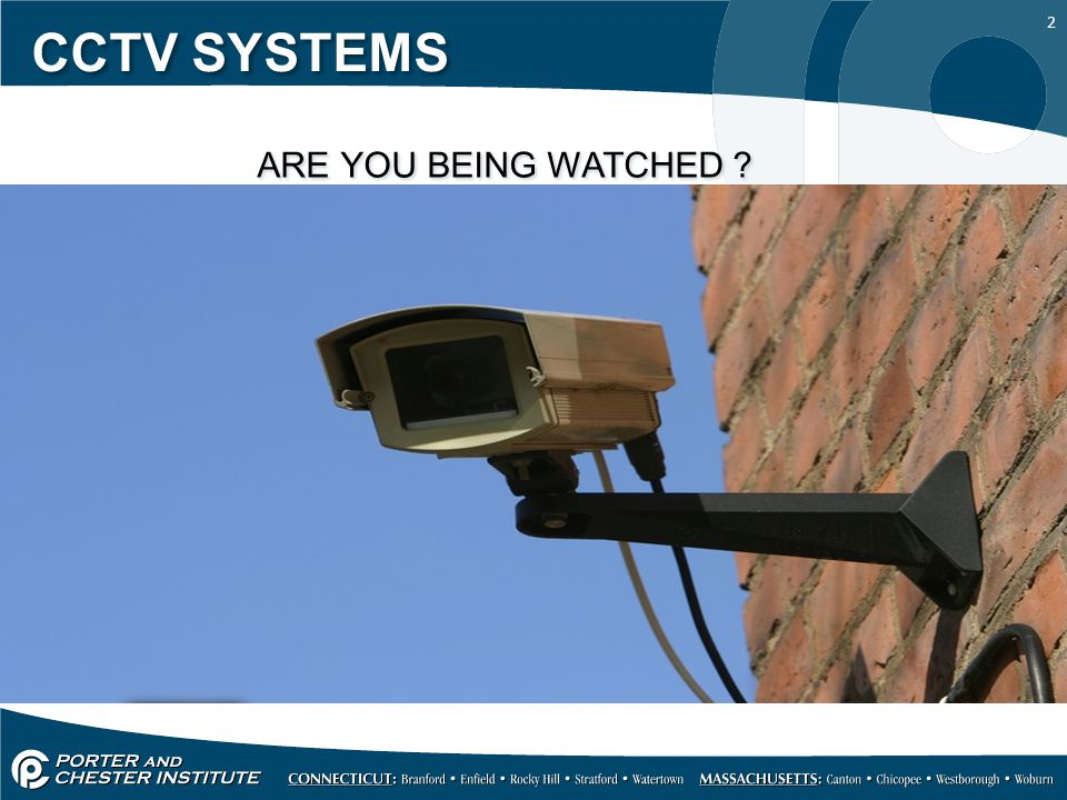 2 CCTV SYSTEMS ARE YOU BEING WATCHED ?