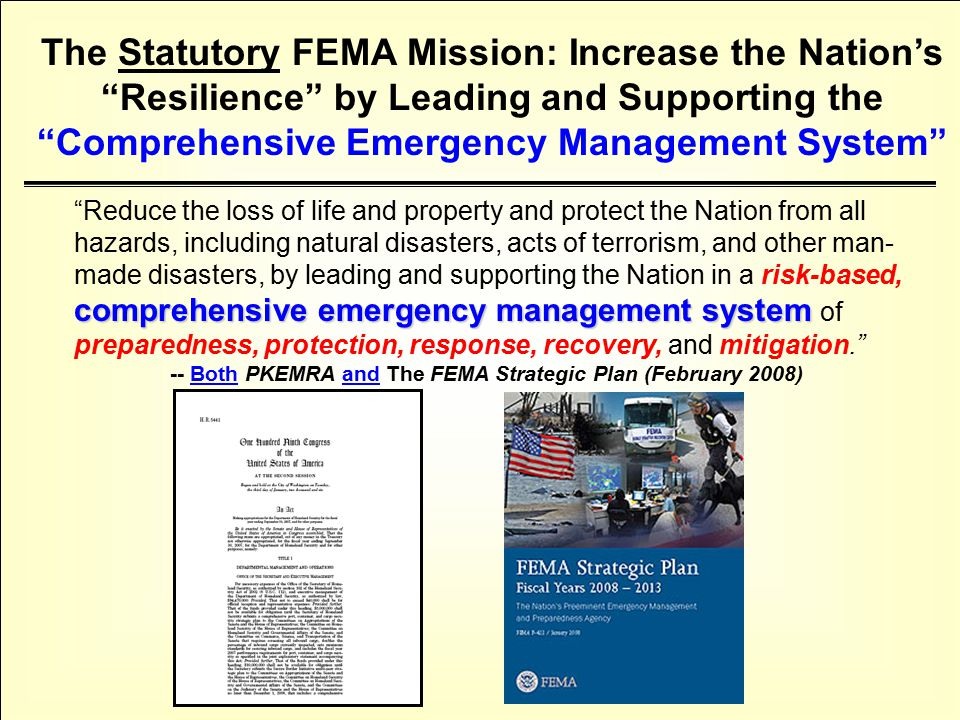 """comprehensive emergency management system """"Reduce the loss of life and property and protect the Nation from all hazards, including natural disasters,"""