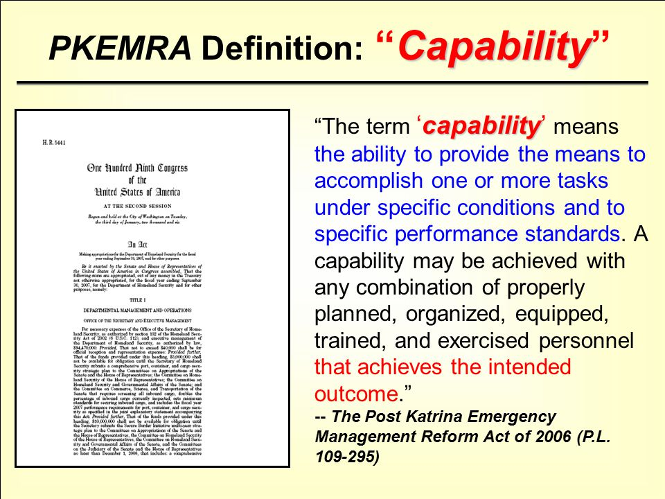 capability The term 'capability' means the ability to provide the means to accomplish one or more tasks under specific conditions and to specific performance standards.