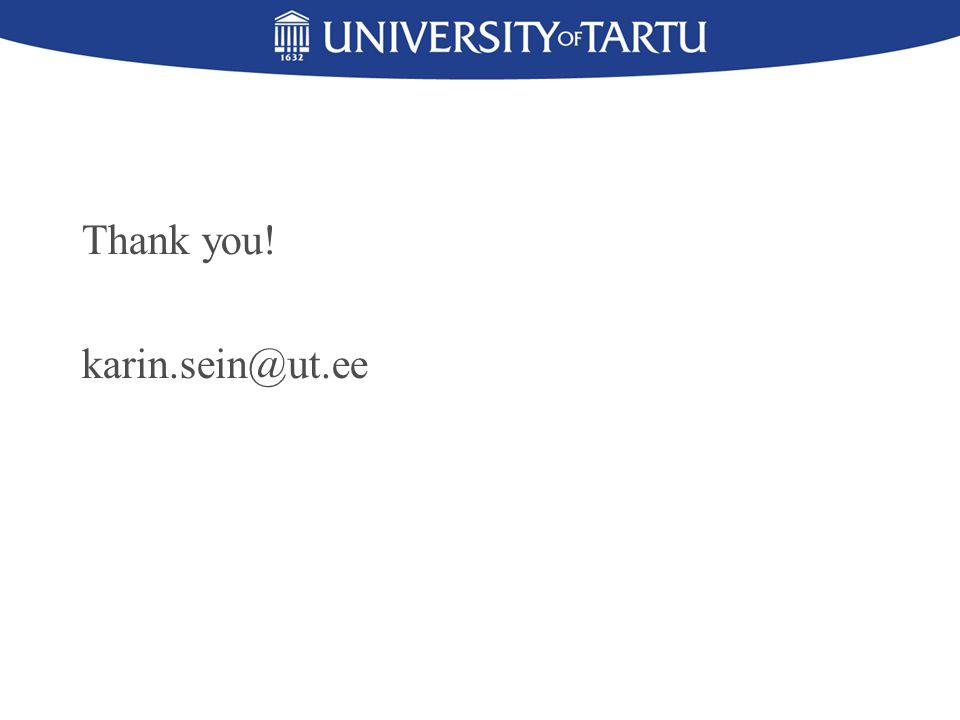 Thank you! karin.sein@ut.ee
