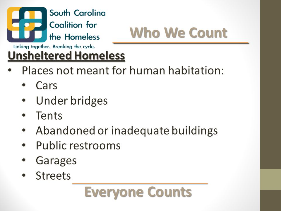 Everyone Counts Everyone Counts Subpopulations Subpopulations To better serve persons experiencing homelessness, it's important to understand: Serious and Persistent Mental Illness Substance Abuse HIV/AIDS Severe Mental Illness Veterans Status HIV/AIDS Domestic Violence Length of Homelessness