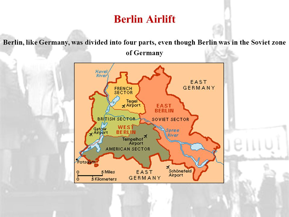 Berlin Airlift Berlin, like Germany, was divided into four parts, even though Berlin was in the Soviet zone of Germany