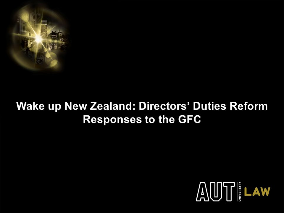Wake up New Zealand: Directors' Duties Reform Responses to the GFC