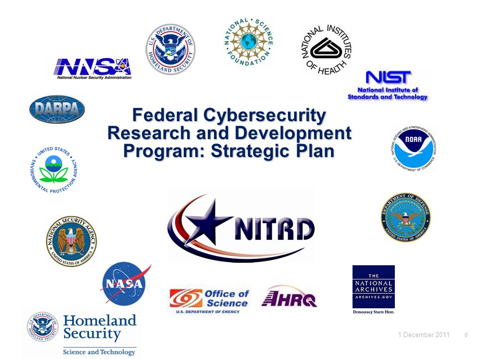 Federal Cybersecurity Research and Development Program: Strategic Plan 1 December 20116