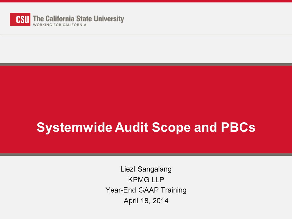 The Reporting Entity April 2014Year-End GAAP Training2 23 Campuses + Chancellor's Office 90+ Auxiliary Organizations CSU System Financial Statements