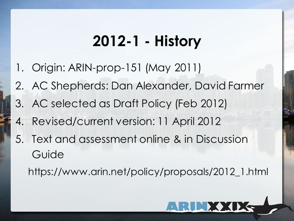 2012-1 – Summary Modifies the 8.3 transfer policy and adds an inter-RIR transfer policy (both for IPv4 addresses only).