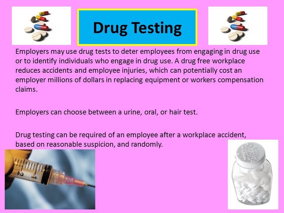 Drug Testing Employers may use drug tests to deter employees from engaging in drug use or to identify individuals who engage in drug use.