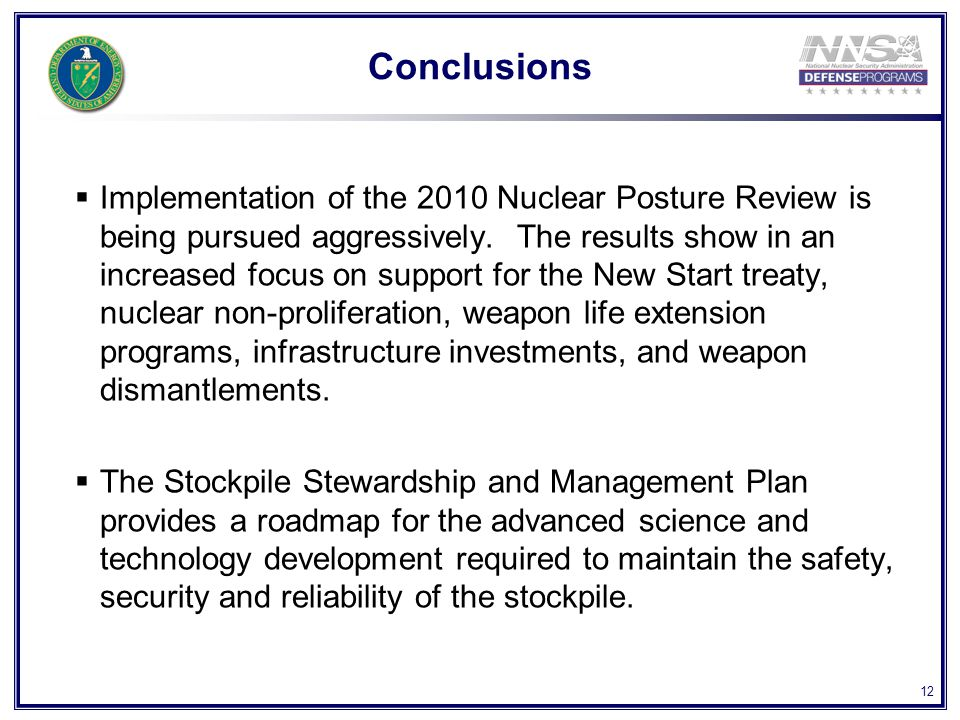 12  Implementation of the 2010 Nuclear Posture Review is being pursued aggressively.