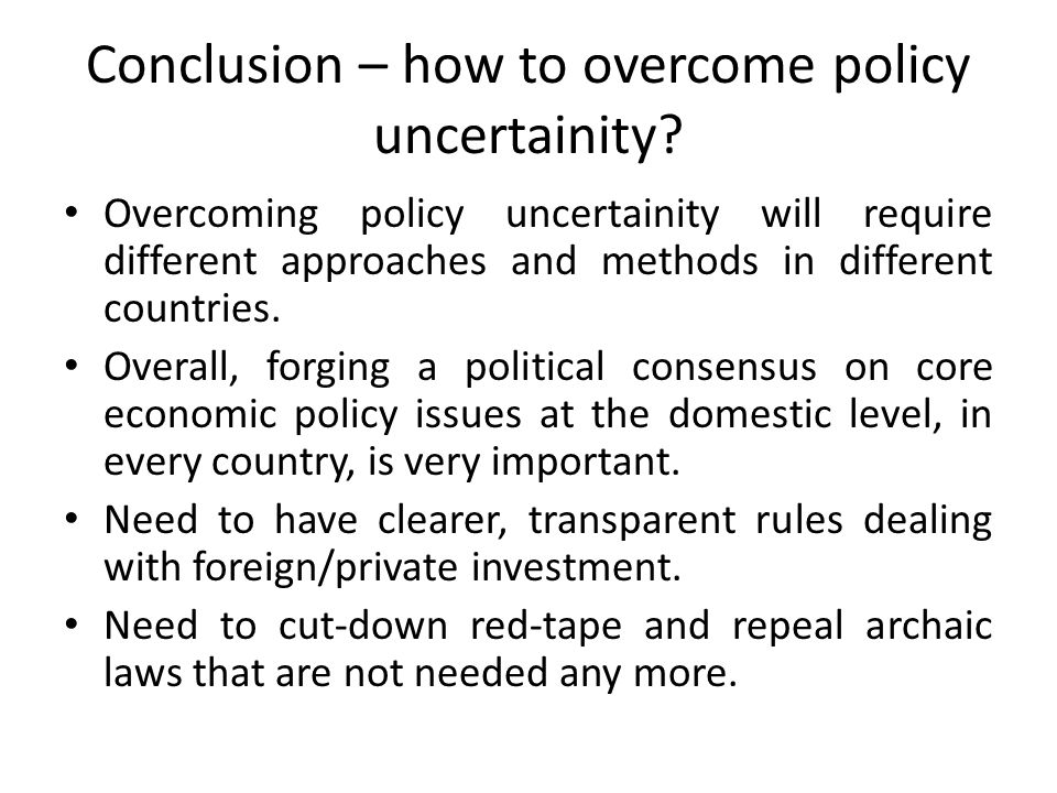 Conclusion – how to overcome policy uncertainity.