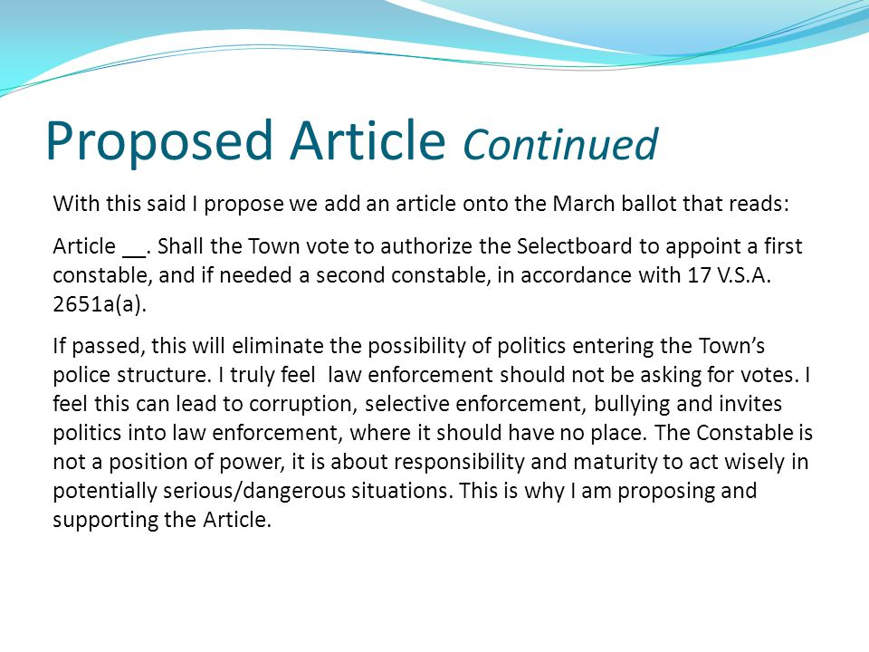 Proposed Article Continued With this said I propose we add an article onto the March ballot that reads: Article __. Shall the Town vote to authorize t