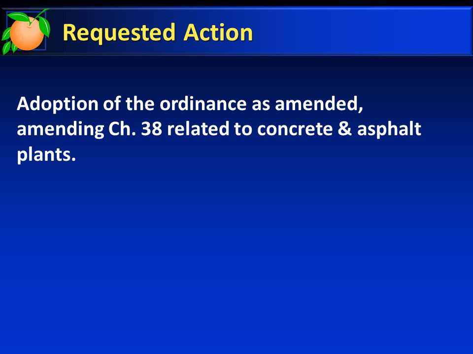 Requested Action Adoption of the ordinance as amended, amending Ch.