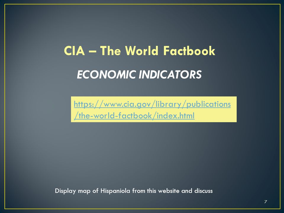 CIA – The World Factbook https://www.cia.gov/library/publications /the-world-factbook/index.htmlhttps://www.cia.gov/library/publications /the-world-fa