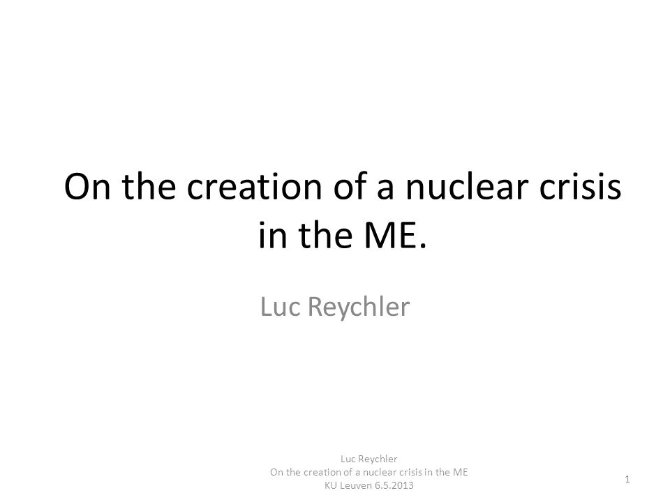 On the creation of a nuclear crisis in the ME.