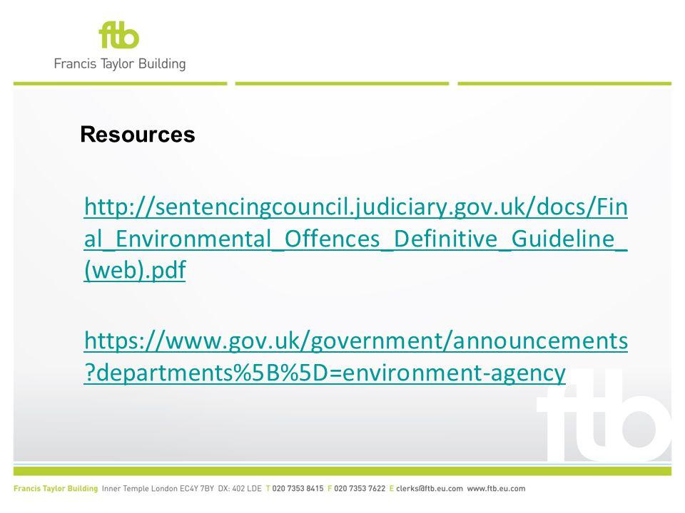 http://sentencingcouncil.judiciary.gov.uk/docs/Fin al_Environmental_Offences_Definitive_Guideline_ (web).pdf https://www.gov.uk/government/announcements departments%5B%5D=environment-agency https://www.gov.uk/government/announcements departments%5B%5D=environment-agency Resources