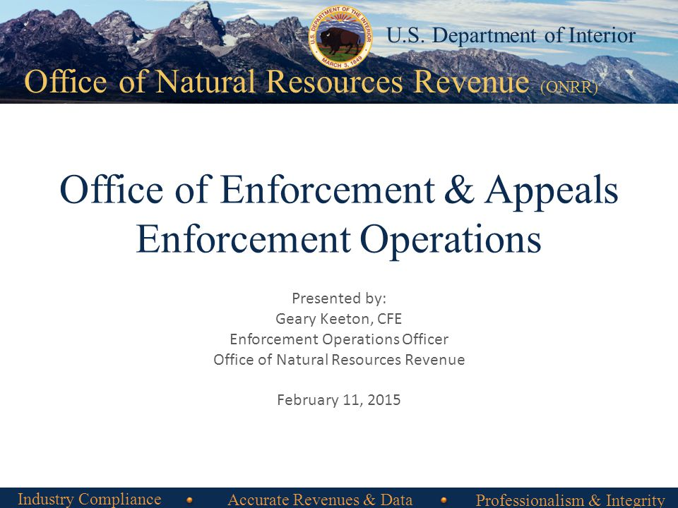 Office of Natural Resources Revenue Office of Natural Resources Revenue (ONRR) U.S. Department of Interior Office of Enforcement & Appeals Enforcement
