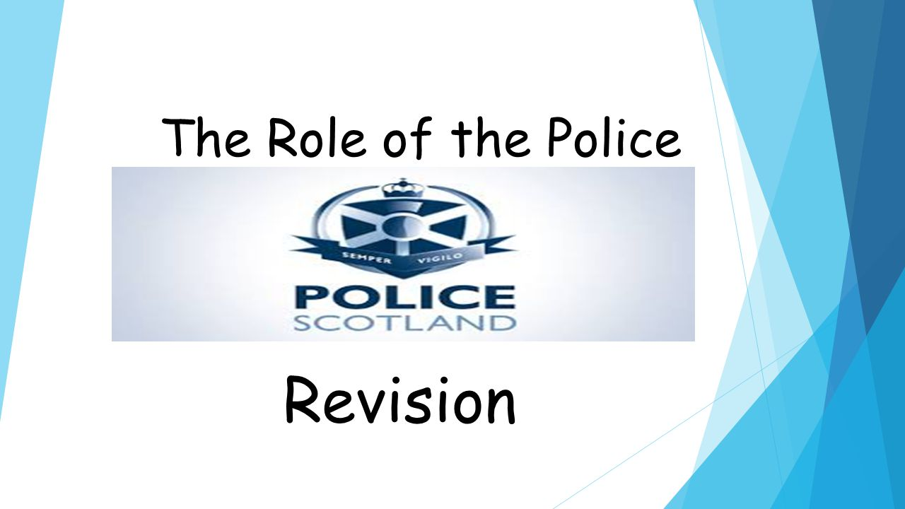 The Role of the Police Revision