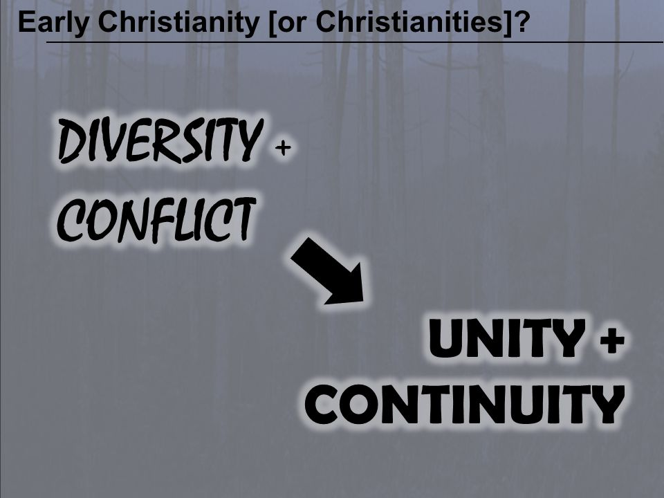 AD 50 CLAIM OF THE CRITICS Early Christianity [or Christianities]?