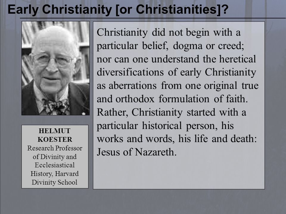 AD 150 CLAIM OF THE CRITICS Early Christianity [or Christianities]?