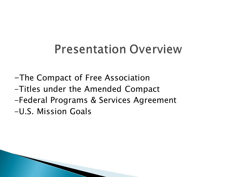 - The Compact of Free Association -Titles under the Amended Compact -Federal Programs & Services Agreement -U.S.