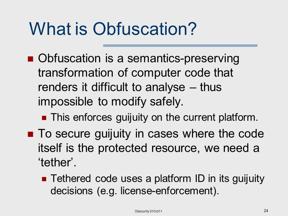 Obscurity 31Oct11 24 What is Obfuscation.