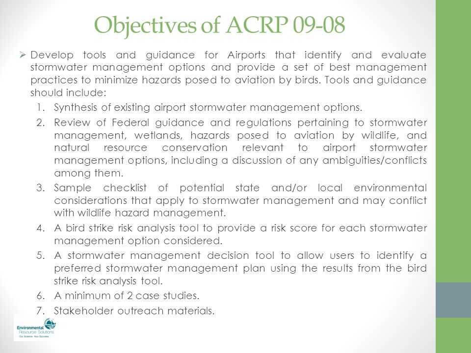 Objectives of ACRP 09-08  Develop tools and guidance for Airports that identify and evaluate stormwater management options and provide a set of best