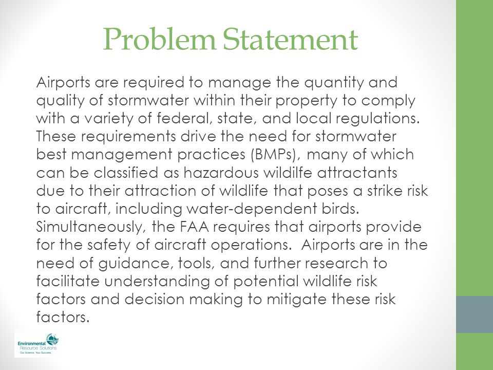 Problem Statement Airports are required to manage the quantity and quality of stormwater within their property to comply with a variety of federal, st
