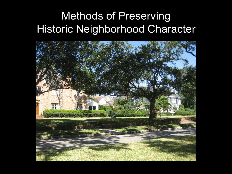 Methods of Preserving Historic Neighborhood Character