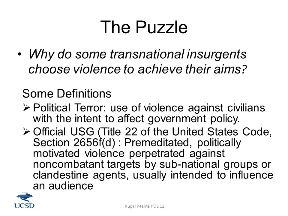 The Puzzle Why do some transnational insurgents choose violence to achieve their aims .