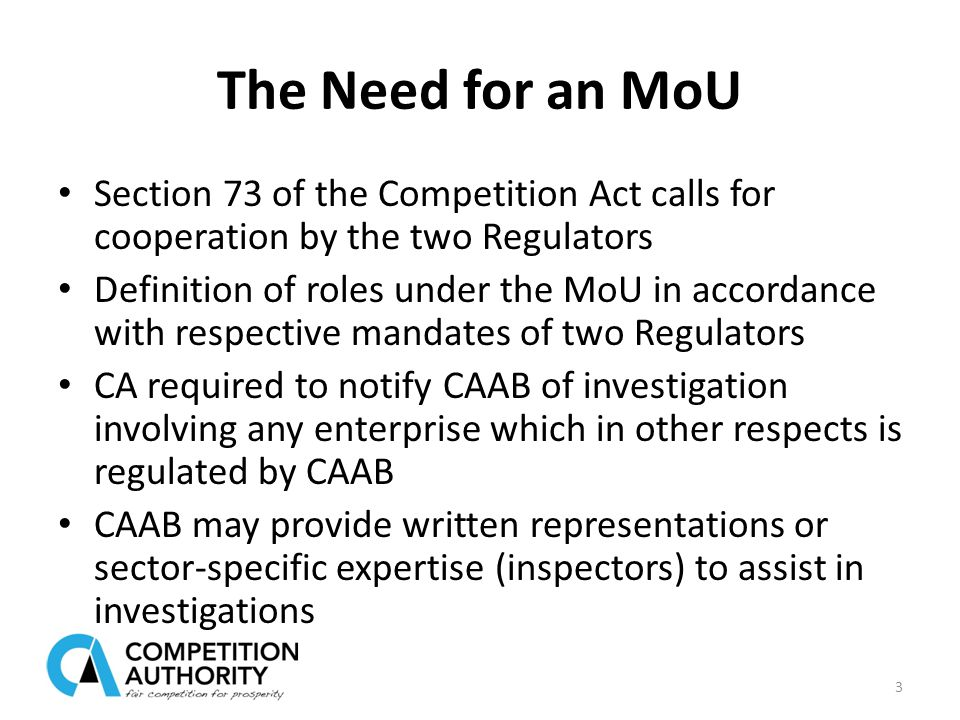The Need for an MoU Cont'd… CAAB may give oral evidence at hearings CA to consider written representations of CAAB on any merger involving an enterprise regulated by CAAB Determinations of CA on any matter under Section 73 are final except where consultations have not been held with CAAB 4