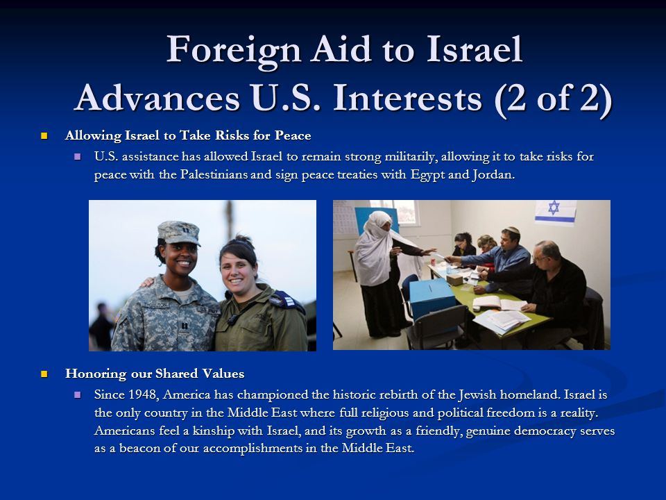 Allowing Israel to Take Risks for Peace Allowing Israel to Take Risks for Peace U.S. assistance has allowed Israel to remain strong militarily, allowi