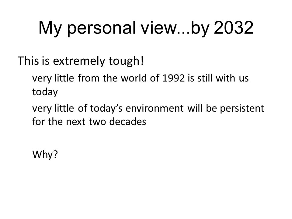 My personal view...by 2032 This is extremely tough.