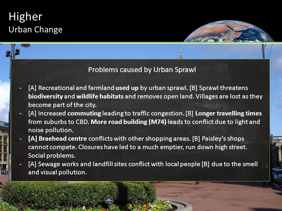 Problems caused by Urban Sprawl -[A] Recreational and farmland used up by urban sprawl. [B] Sprawl threatens biodiversity and wildlife habitats and re