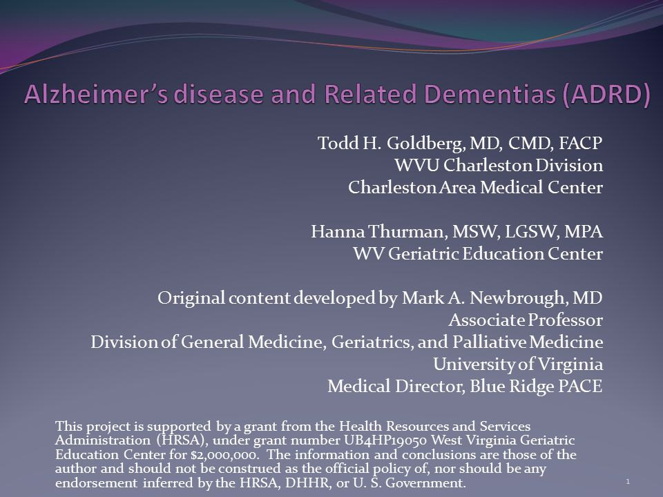 Managing ADRD (continued) Medications for Alzheimer's disease (AD): Cholinesterase inhibitors Aricept (donepezil) Exelon (rivastigmine): pills or patches Razadyne (galantamine) NMDA inhibitors Namenda (memantine) 62