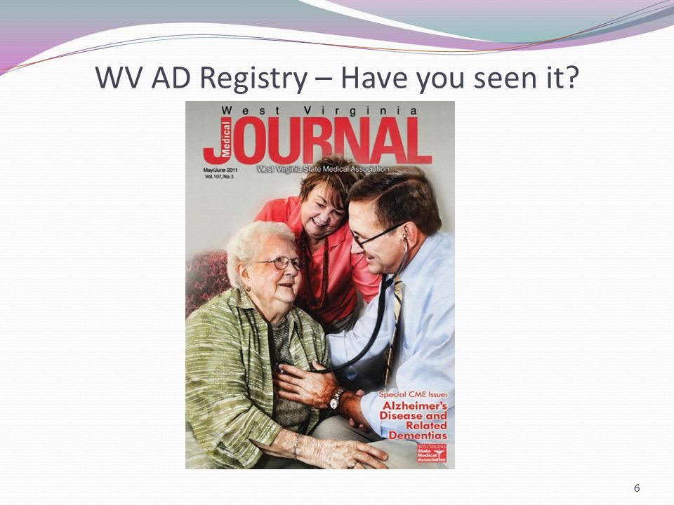 WV AD Registry – Have you seen it? (continued) 7