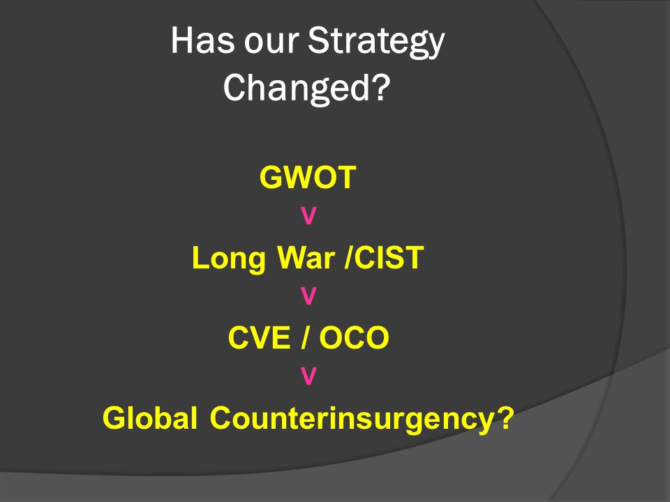 Strategy 101  Sun Tzu (6-5 th Century BC) Know the Enemy AND yourself  Carl von Clausewitz (1780 -1837) The first responsibility of the commander is to know what kind of war he is fighting