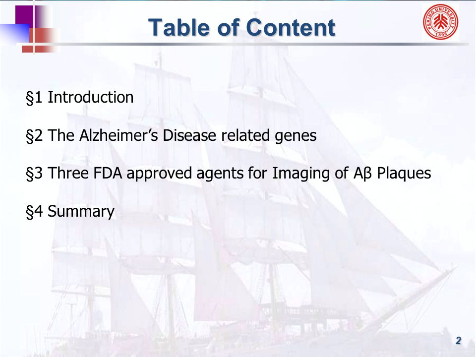 2 Table of Content §1 Introduction §2 The Alzheimer's Disease related genes §3 Three FDA approved agents for Imaging of Aβ Plaques §4 Summary