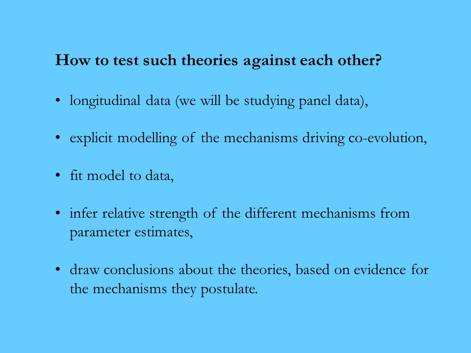 How to test such theories against each other.