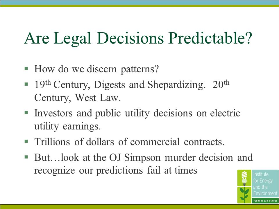 Are Legal Decisions Predictable.  How do we discern patterns.