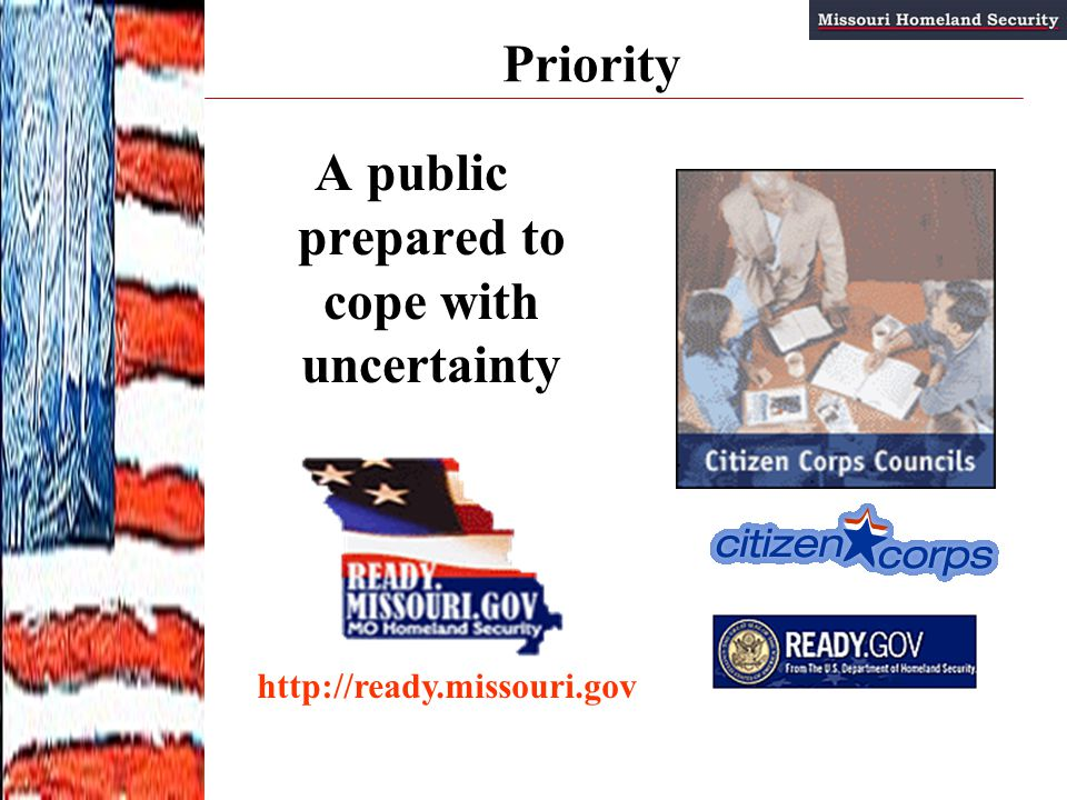 Priority A public prepared to cope with uncertainty http://ready.missouri.gov