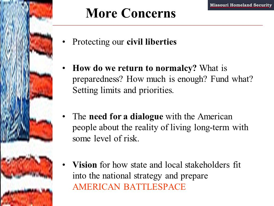 More Concerns Protecting our civil liberties How do we return to normalcy.