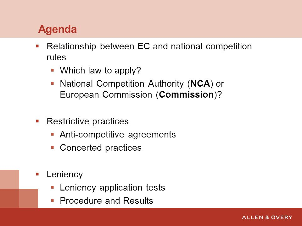 Agenda  Relationship between EC and national competition rules  Which law to apply.