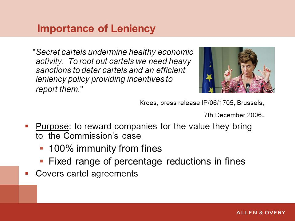 Importance of Leniency Secret cartels undermine healthy economic activity.