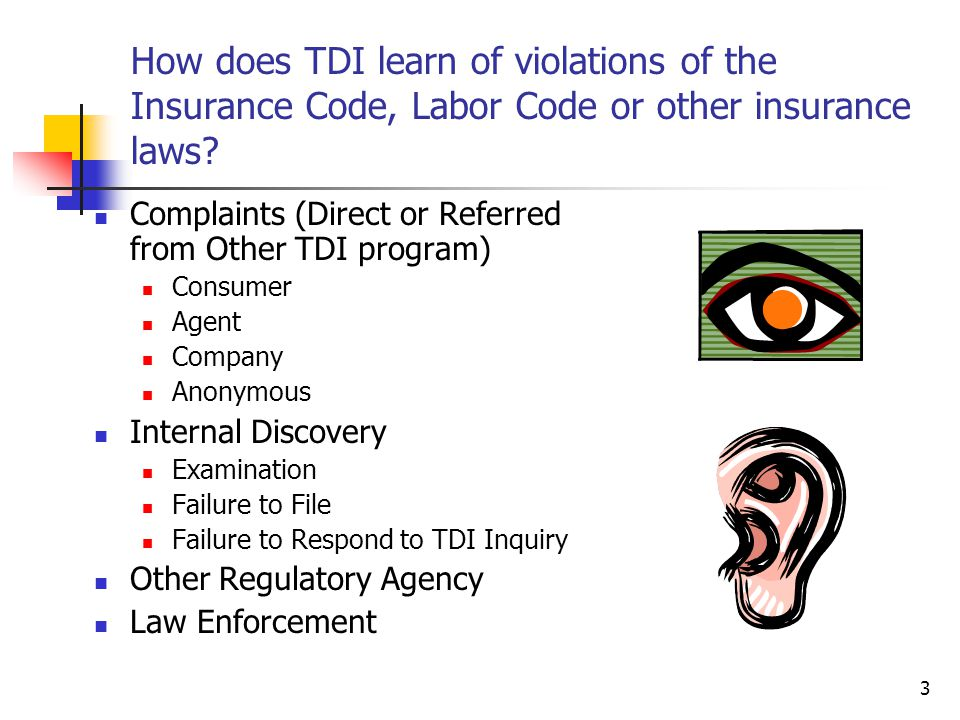 3 How does TDI learn of violations of the Insurance Code, Labor Code or other insurance laws.