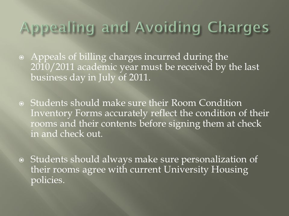  Appeals of billing charges incurred during the 2010/2011 academic year must be received by the last business day in July of 2011.