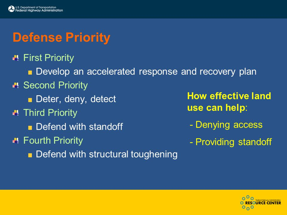 Defense Priority First Priority Develop an accelerated response and recovery plan Second Priority Deter, deny, detect Third Priority Defend with stand