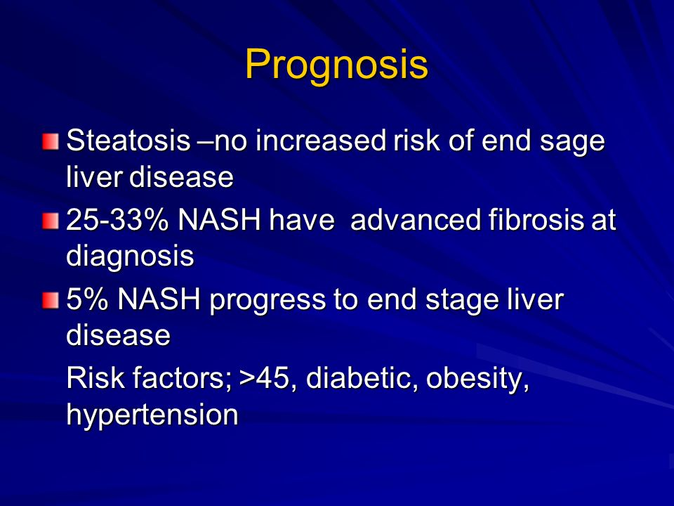 Treatment No drugs specifically licensed for NASH RCTs support specific insulin sensitisers in selected patient groups RCTs support specific insulin sensitisers in selected patient groups Mainstay –lifestyle interventions to support weight loss >7% weight reduction sustained over 48 weeks assoc with significant improvement in histological severity in NASH