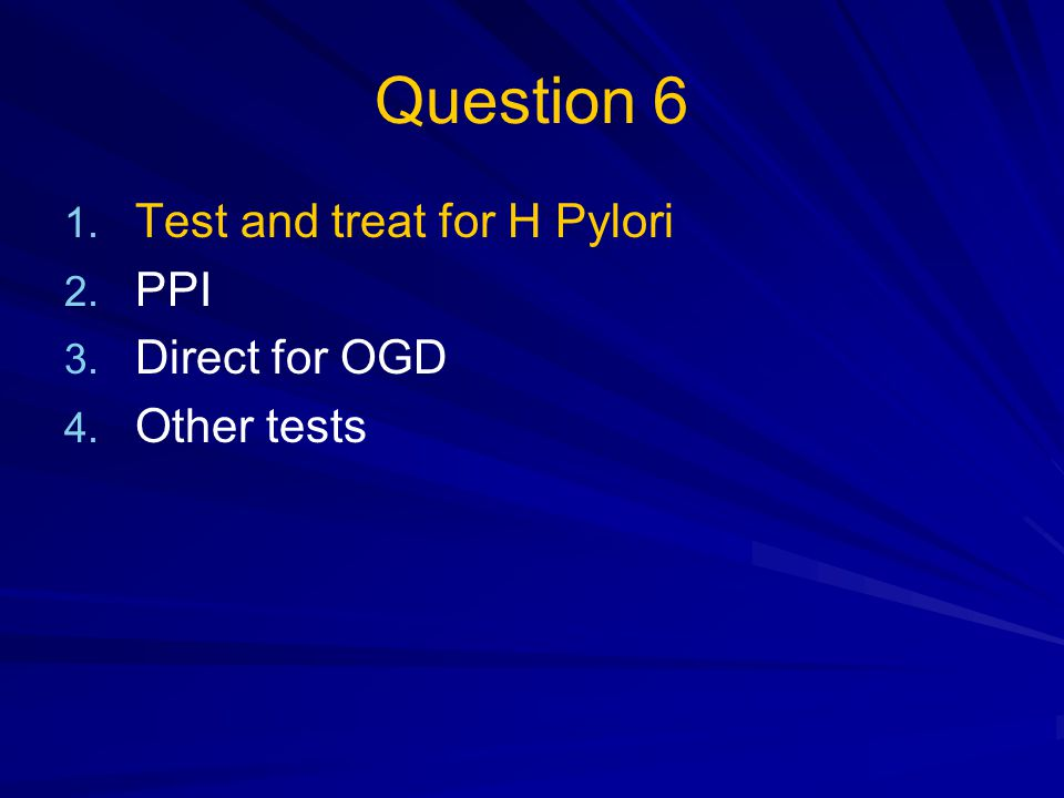 Nice guidelines 2004 Recommended test and treat Remember improvement could be 1) PPI 2) placebo 3) spontaneous resolution Gastric ulcer Oesophagitis H Pylori gastritis Normal