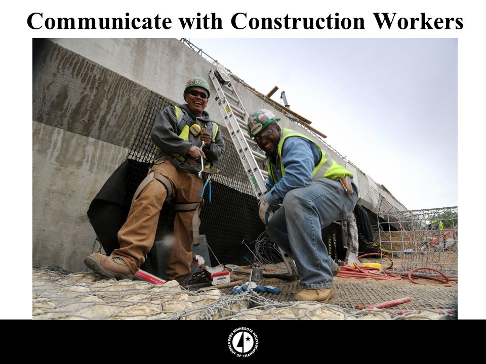 Communicate with Construction Workers